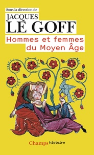 Jacques Le Goff - Hommes et femmes du Moyen-Age.