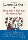 Jacques Le Goff - Hommes et femmes du Moyen Age.