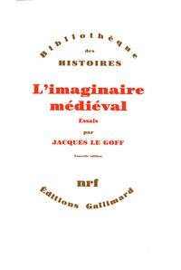 Jacques Le Goff - L'imaginaire médiéval - Essais.