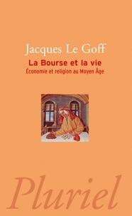 Jacques Le Goff - La Bourse et la vie - Economie et religion au Moyen Age.