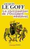 Jacques Le Goff - La civilisation de l'Occident médiéval.