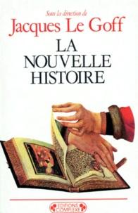 Jacques Le Goff - La Nouvelle histoire.