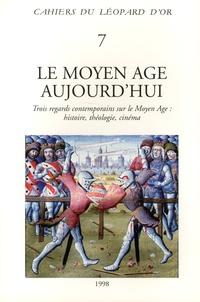 Jacques Le Goff et Guy Lobrichon - Le Moyen Age aujourd'hui - Trois regards contemporains sur le Moyen Age : histoire, théologie, cinéma.