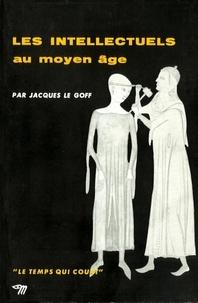 Jacques Le Goff - Les intellectuels au Moyen-âge.