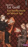 Jacques Le Goff - Les intellectuels au Moyen Age.