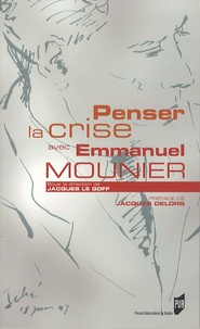 Jacques Le Goff - Penser la crise avec Emmanuel Mounier.