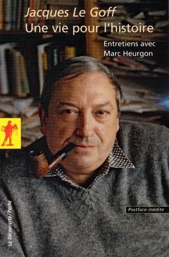 Une vie pour l'histoire. Entretiens avec Marc Heurgon
