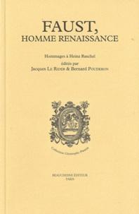 Jacques Le Rider et Bernard Pouderon - Faust, homme Renaissance - Hommages à Heinz Raschel.