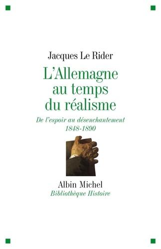 Jacques Le Rider et Jacques Le Rider - L'Allemagne au temps du réalisme.