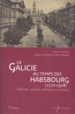 Jacques Le Rider et Heinz Raschel - La Galicie au temps des Habsbourg (1772-1918) - Histoire, société, cultures en contact.