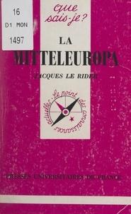 Jacques Le Rider et Paul Angoulvent - La Mitteleuropa.