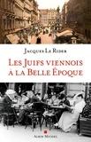 Jacques Le Rider - Les Juifs viennois à la Belle Epoque.