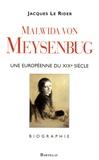 Jacques Le Rider - Malwida von Meysenbug (1816-1903) - Une Européenne du XIXe siècle.
