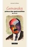 Jacques Lebeau - Curnonsky, prince des gastronomes - De A à Z.