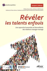 Jacques Lebeau - Révéler les talents enfouis - Une approche humaniste et bienveillante des relations manager-managé.