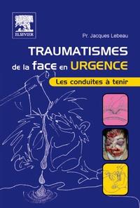 Traumatismes de la face en urgence - Les conduites à tenir.pdf
