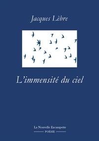 Jacques Lèbre - L'immensité du ciel.