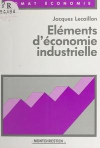Jacques Lecaillon - Éléments d'économie industrielle.