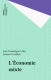 Jacques Lecaillon et Olivier Lafay - L'économie mixte.