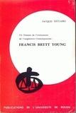 Jacques Leclaire - Francis Brett Young : un témoin de l'avènement de l'Angleterre contemporaine - L'homme et l'oeuvre (1884-1954).