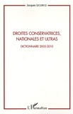 Jacques Leclercq - Droites conservatrices, nationales et ultras - Dictionnaire 2005-2010.
