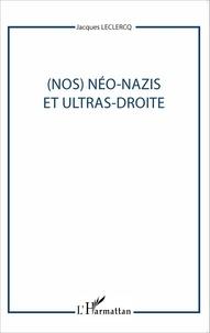 Jacques Leclercq - (Nos) néo-nazis et ultras-droite.