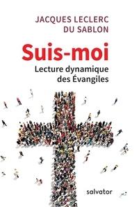 Jacques Leclercq - Suis-moi - Lecture dynamique des Evangiles.