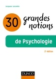Jacques Lecomte - 30 grandes notions de la psychologie.