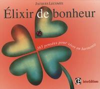 Jacques Lecomte - Elixir de bonheur - 365 pensées pour vivre en harmonie.