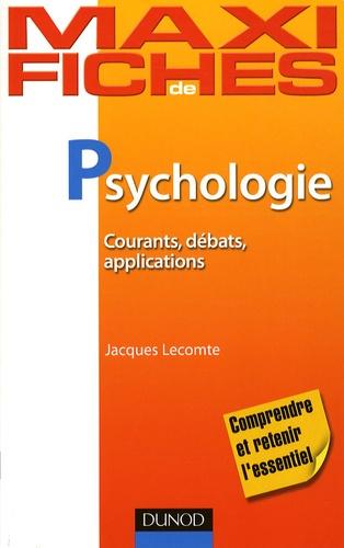 Jacques Lecomte - Psychologie - Courants, débats, applications.