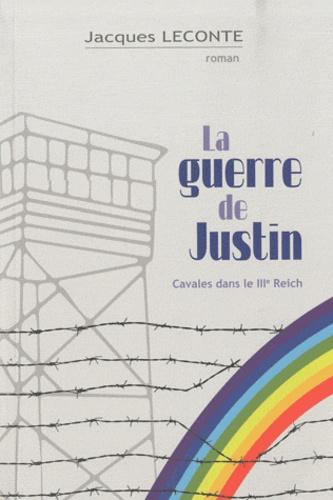 Jacques Leconte - La guerre de Justin - Cavales dans le IIIe Reich.