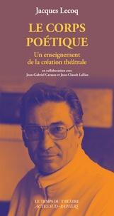 Jacques Lecoq - Le corps poétique.