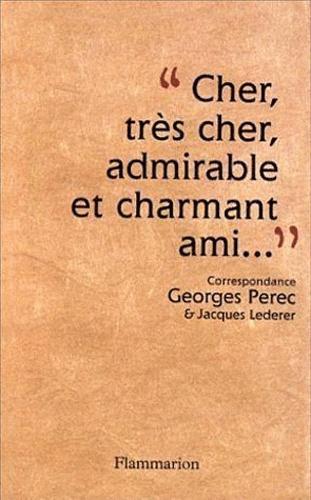 """Jacques Lederer et Georges Perec - """"Cher, très cher, admirable et charmant ami"""" - Correspondance Georges Perec-Jacques Lederer, 1956-1961."""