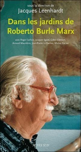 Jacques Leenhardt et Roger Caillois - Dans les jardins de Roberto Burle Marx.