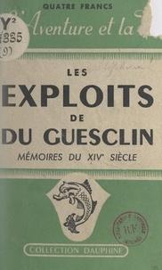 Jacques Lefebvre et Charles Chassé - Les exploits de Du Guesclin - D'après les chroniqueurs du Moyen Âge.