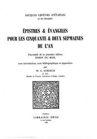 Jacques Lefèvre d'Etaples - Epistres & Evangiles pour les cinquante & deux sepmaines de l'An - Fac-similé de la première édition Simon Du Bois.