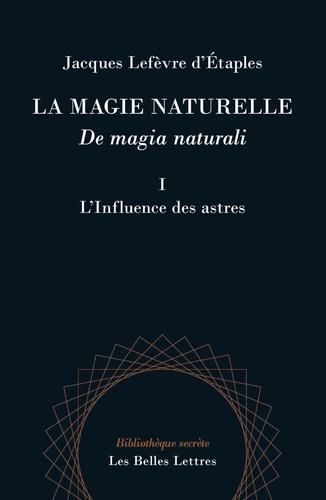 La magie naturelle. Tome 1, L'influence des astres