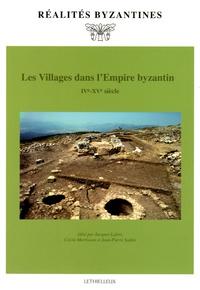 Jacques Lefort et Cécile Morrisson - Les Villages dans l'Empire byzantin (IVe-XVe siècle).