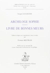 Jacques Legrand - Archiloge Sophie - Livre de bonnes moeurs.