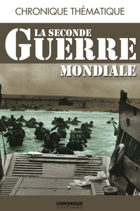 Jacques Legrand et Catherine Legrand - Chronique de la Seconde Guerre mondiale.