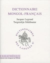 Jacques Legrand et Tsegmidijn Sükhbaatar - Dictionnaire mongol-français.