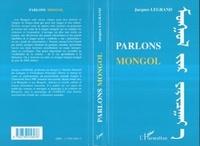 Jacques Legrand - Parlons mongol.