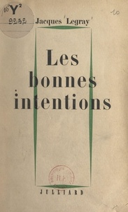 Jacques Legray - Les bonnes intentions.