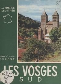 Jacques Legros et Jean Dieuzaide - Les Vosges : Sud.