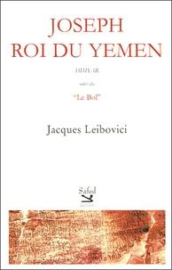 Jacques Leibovici - Joseph, roi du Yémen suivi de Le bol.