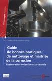 Jacques Leitao et Jean Reby - Guide de bonnes pratiques de nettoyage et maîtrise de la corrosion - Restauration collective et artisanale.