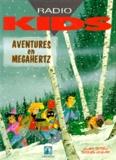 Jacques Lelièvre et Curd Ridel - Radio kids Tome 5 : Aventures en mégahertz.