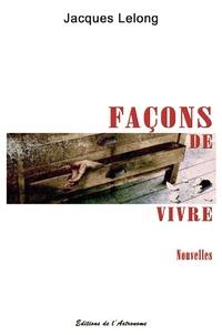 Jacques Lelong - Façons de vivre.