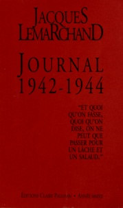 Jacques Lemarchand - Journal 1942-1944.