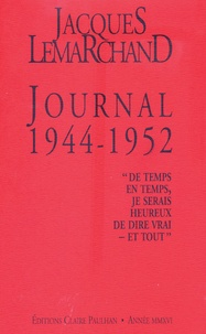 Jacques Lemarchand - Journal 1944-1952.
